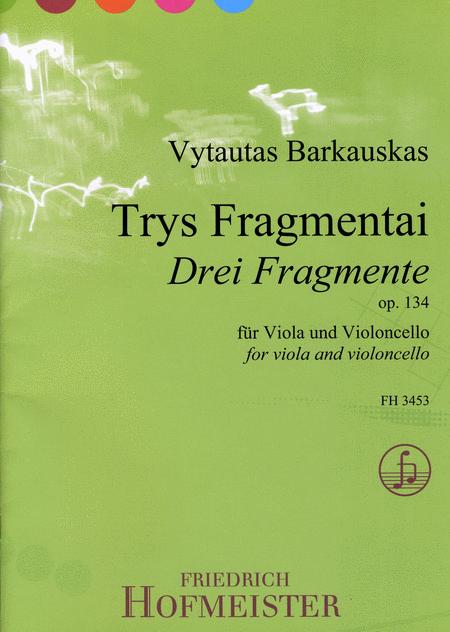 Drei Fragmente, op. 134 (Trys Fragmentai)