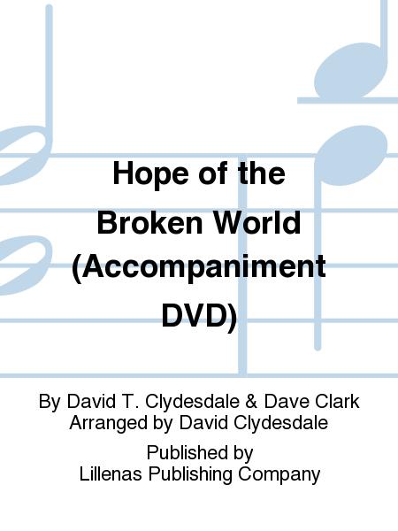 Hope of the Broken World (Accompaniment DVD)