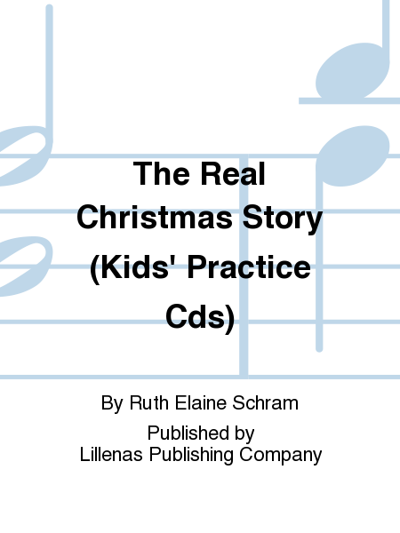 The Real Christmas Story (Kids' Practice Cds)