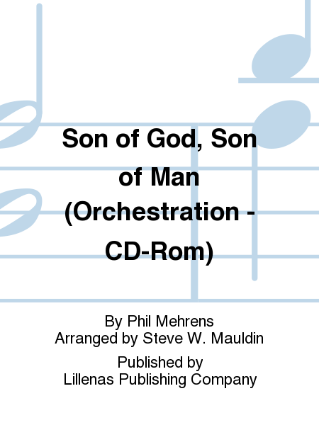 Son of God, Son of Man (Orchestration - CD-Rom)
