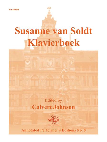 Annotated Performer's Editions No. 8: Susanne van Soldt Klavierboek