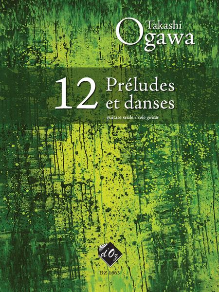 12 Preludes et danses
