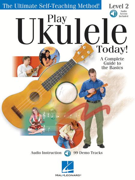 Play Ukulele Today! Level Two