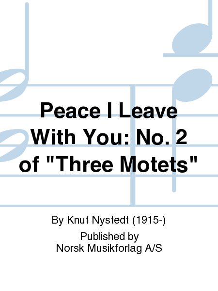 Peace I Leave With You: No. 2 of