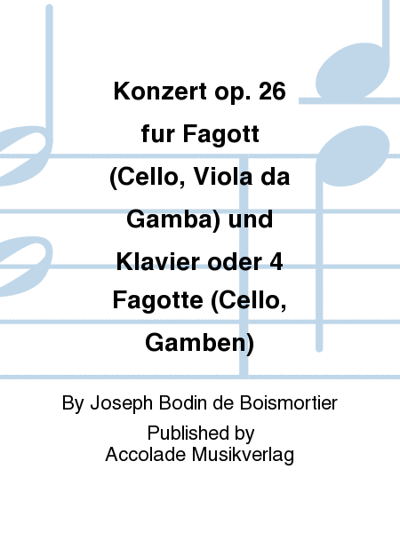 Konzert op. 26 fur Fagott (Cello, Viola da Gamba) und Klavier oder 4 Fagotte (Cello, Gamben)
