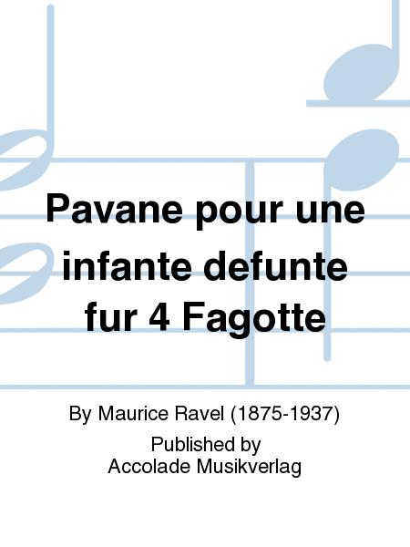 Pavane pour une infante defunte fur 4 Fagotte