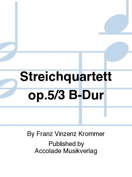 Streichquartett op.5/3 B-Dur