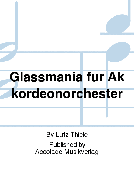 Glassmania fur Akkordeonorchester