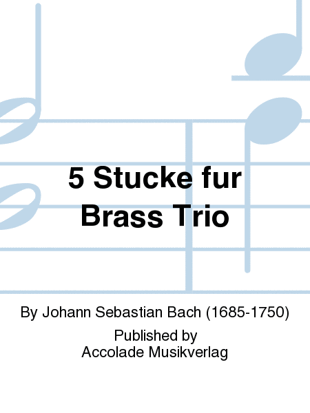 5 Stucke fur Brass Trio