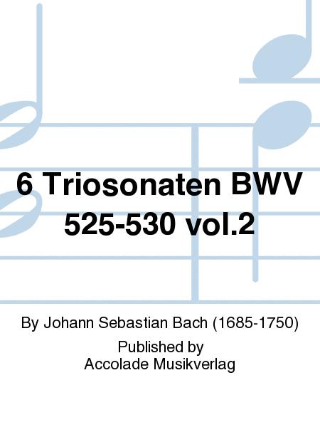 6 Triosonaten BWV 525-530 vol.2