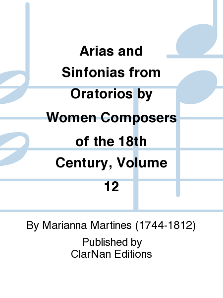 Arias and Sinfonias from Oratorios by Women Composers of the 18th Century, Volume 12