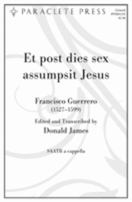 Et post dies sex assumpsit Jesus
