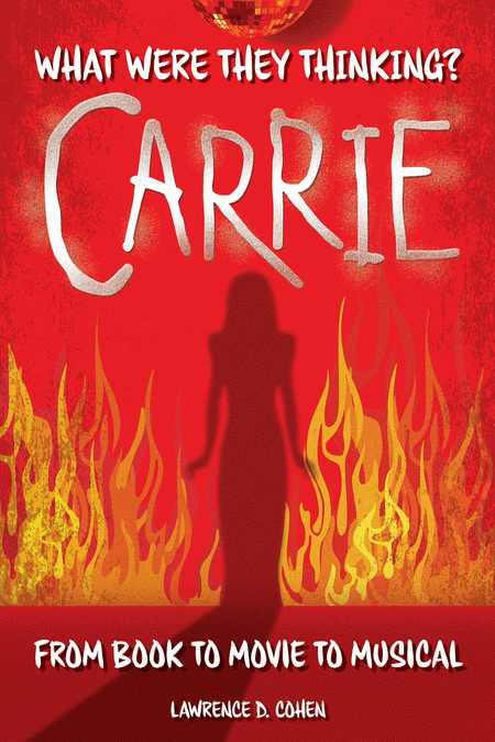 What Were They Thinking? Carrie, from Book to Movie to Musical