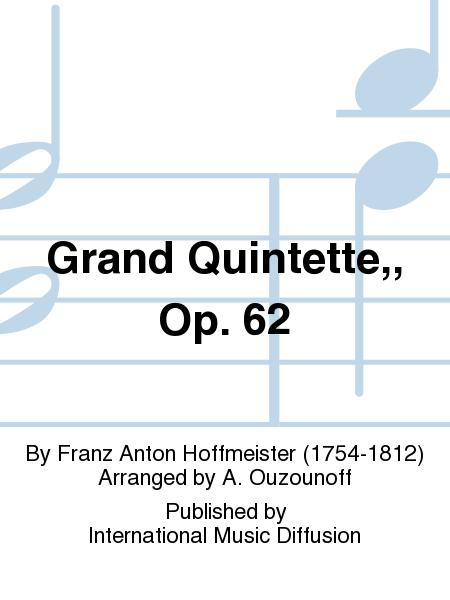 Grand Quintette,, Op. 62