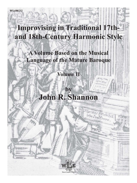 Improvising in Traditional 17th and 18th Century Harmonic Style, Volume 2