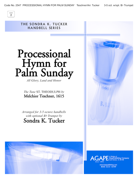 Processional Hymn For Palm Sunday (All Glory, Laud and Honor)