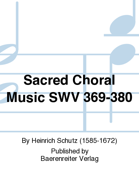 Sacred Choral Music SWV 369-380
