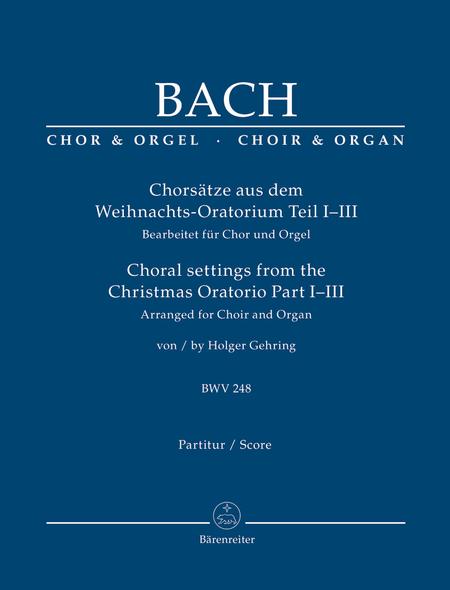 Chorsatze aus dem Weihnachts-Oratorium Teil I-III