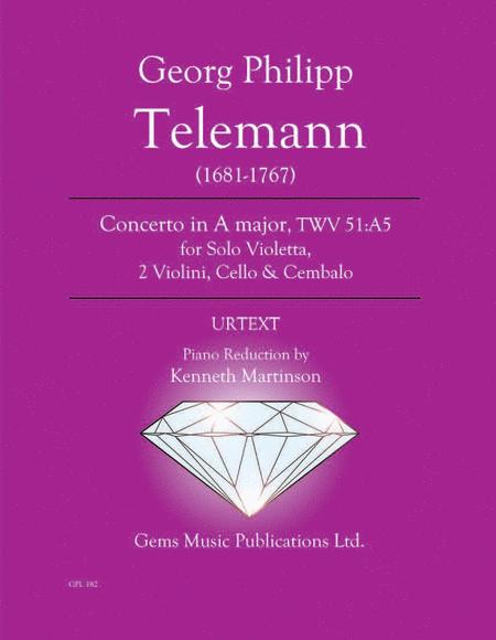 Concerto in A major, TWV 51:A5 for Solo Violetta, 2 Violini, Cello & Cembalo