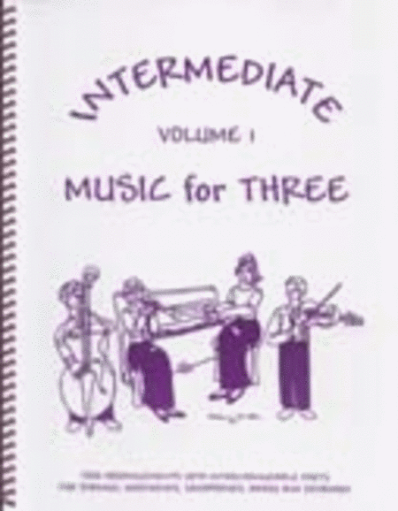 Intermediate Music for Three, Volume 1 - Set of 4 Parts for Piano Quartet (Violin, Viola, Cello, Piano)
