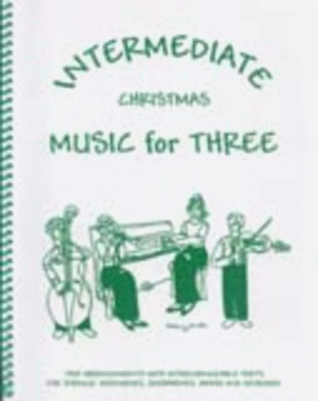 Intermediate Music for Three, Christmas - Set of 4 Parts for Piano Quartet (Violin, Viola, Cello, Piano)