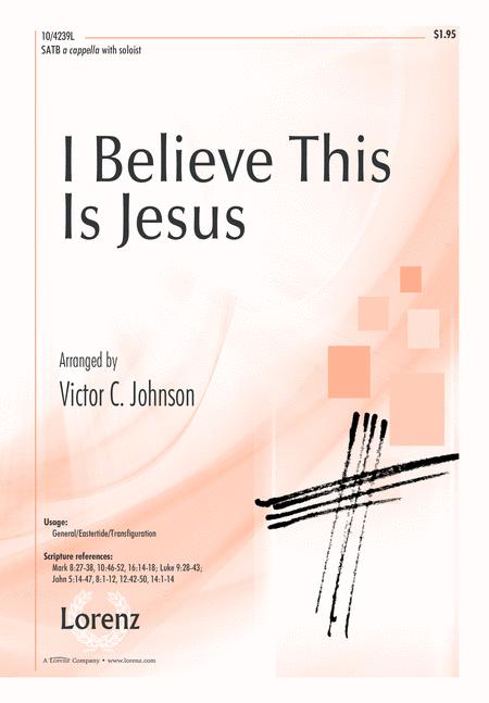 I Believe This Is Jesus
