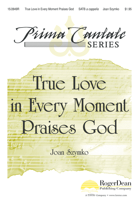 True Love in Every Moment Praises God