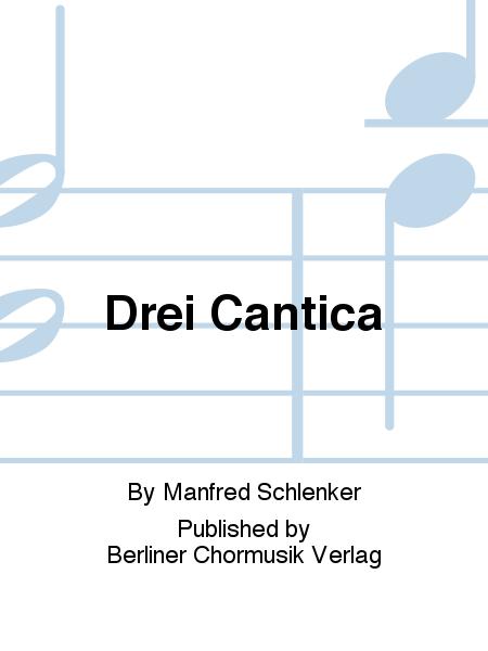 Drei Cantica