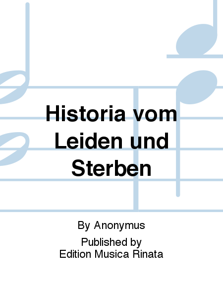 Historia vom Leiden und Sterben