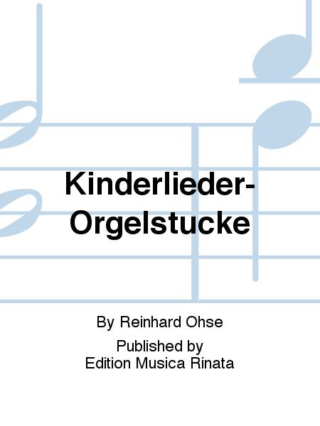 Kinderlieder-Orgelstucke