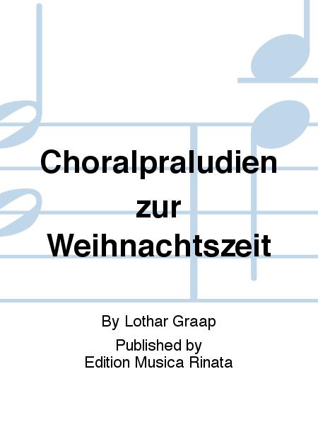 Choralpraludien zur Weihnachtszeit