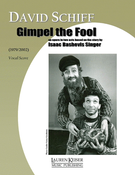 """gimpel the fool"" Liner notes schiff's opera gimpel the fool—originally written almost entirely in yiddish and based faithfully on (or, more aptly, a musical stage setting of."