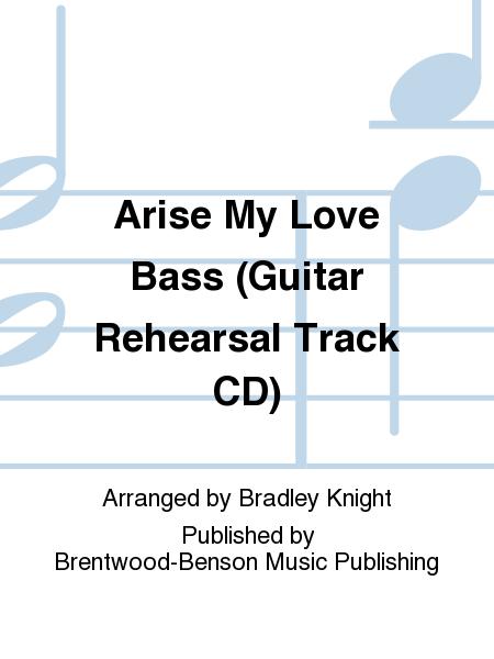 Arise My Love Bass (Guitar Rehearsal Track CD)