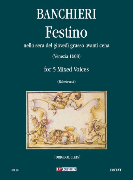 Festino nella sera del giovedi grasso avanti cena Op. XVIII (Venezia 1608) [original clefs]