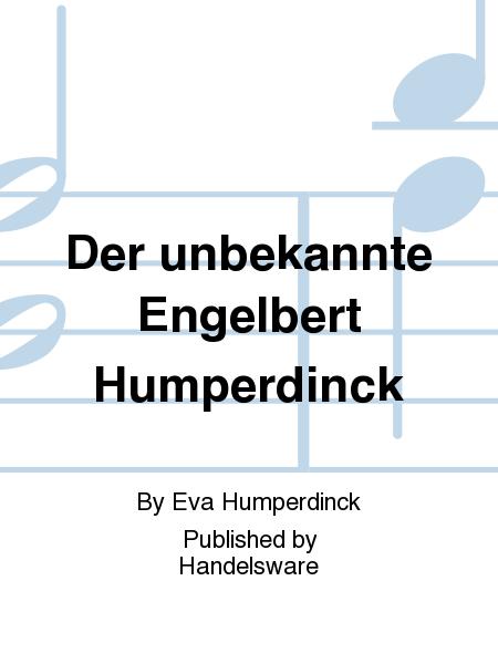 Der unbekannte Engelbert Humperdinck