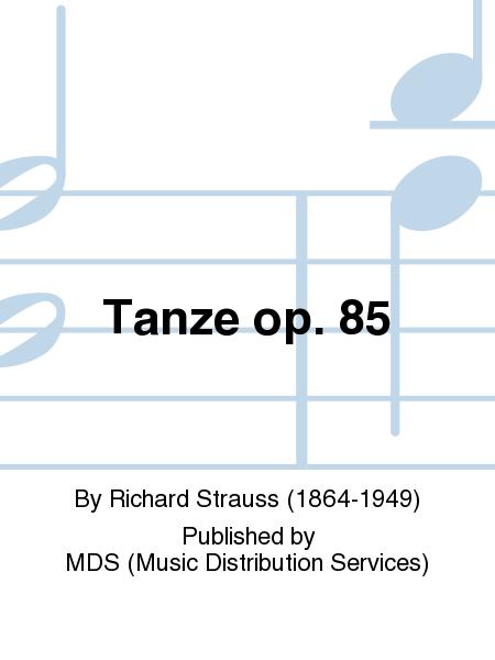 Tanze op. 85