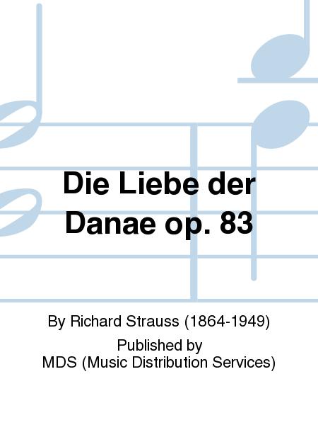 Die Liebe der Danae op. 83