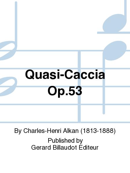 Quasi-Caccia Op.53