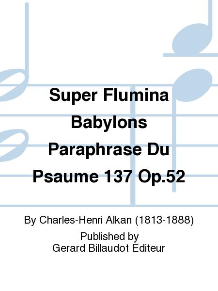Super Flumina Babylons Paraphrase Du Psaume 137 Op.52