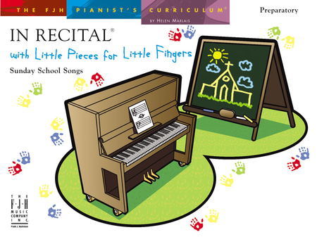 In Recital! with Little Pieces for Little Fingers, Sunday School Songs