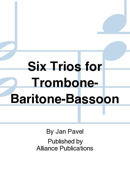 Six Trios for Trombone-Baritone-Bassoon