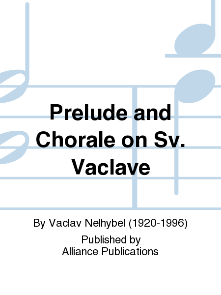 Prelude and Chorale on Sv. Vaclave