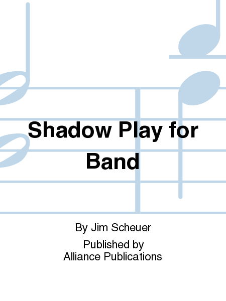 Shadow Play for Band