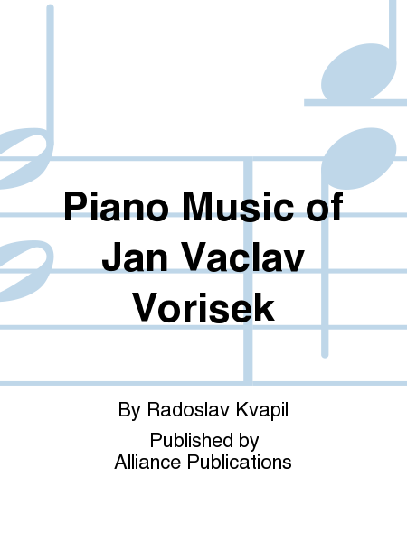 Piano Music of Jan Vaclav Vorisek