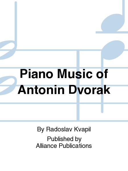 Piano Music of Antonin Dvorak