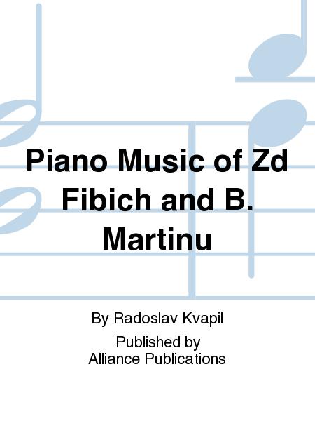 Piano Music of Zd Fibich and B. Martinu