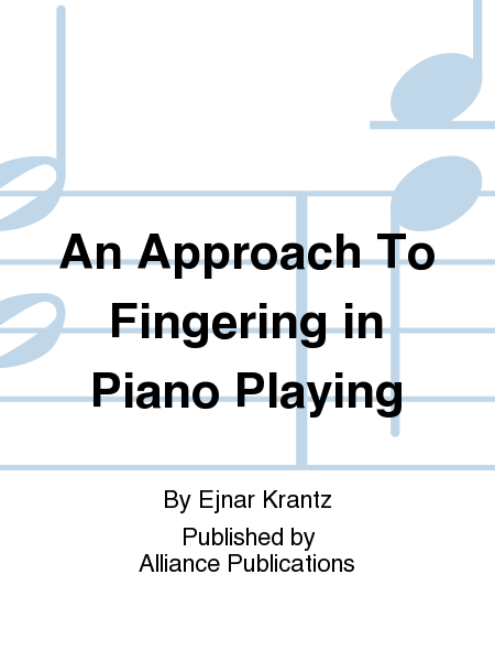 An Approach To Fingering in Piano Playing