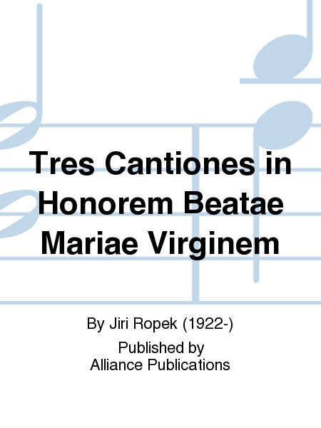 Tres Cantiones in Honorem Beatae Mariae Virginem