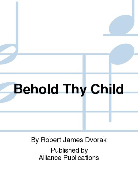 Behold Thy Child