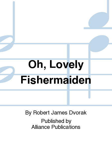 Oh, Lovely Fishermaiden